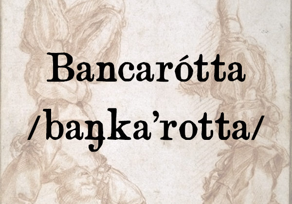 bancarótta, s. f.