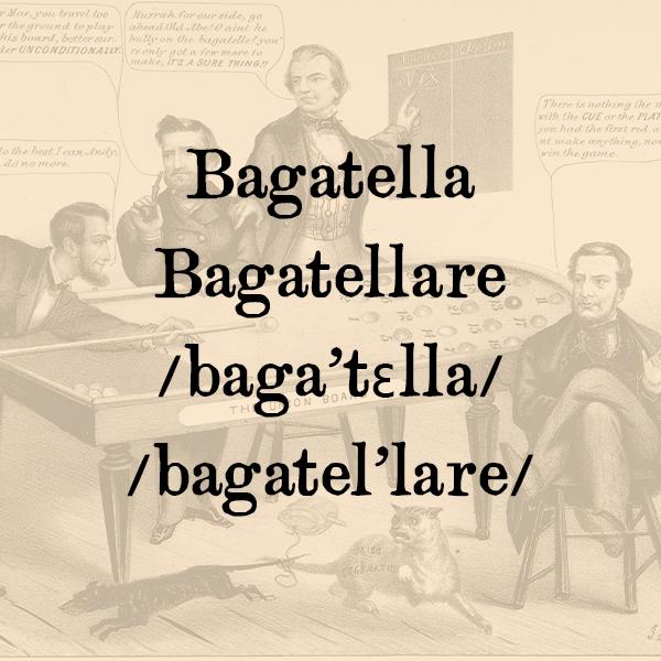Etimologia di Bagatella, Bagatellare
