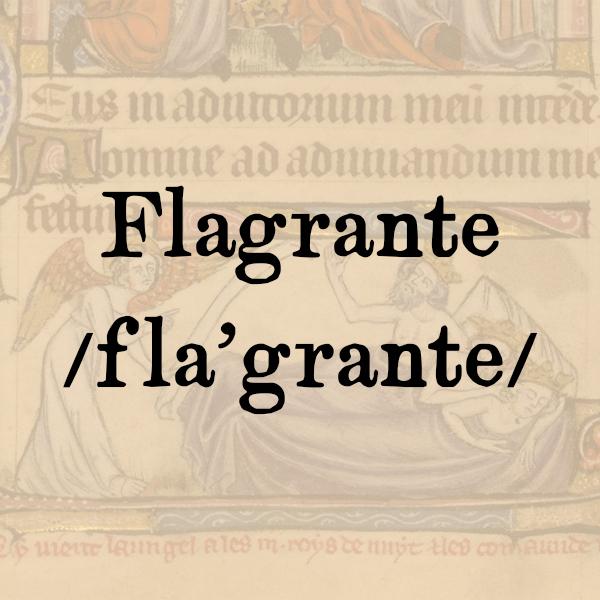 Etimologia di Flagrante
