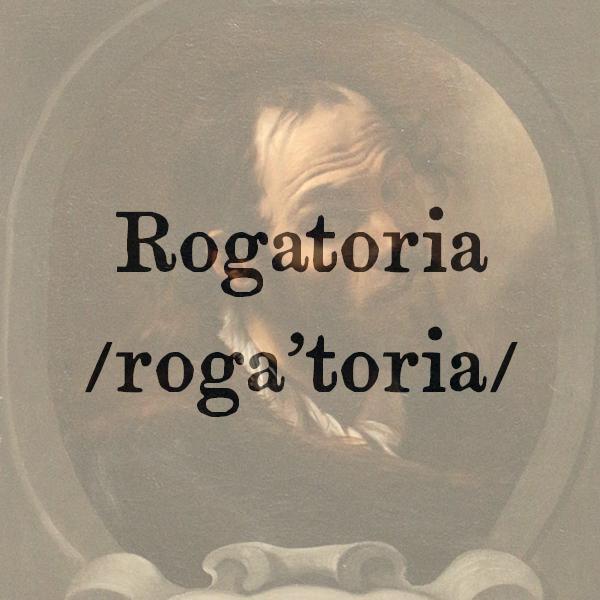 Etimologia di Rogatoria, s.f.