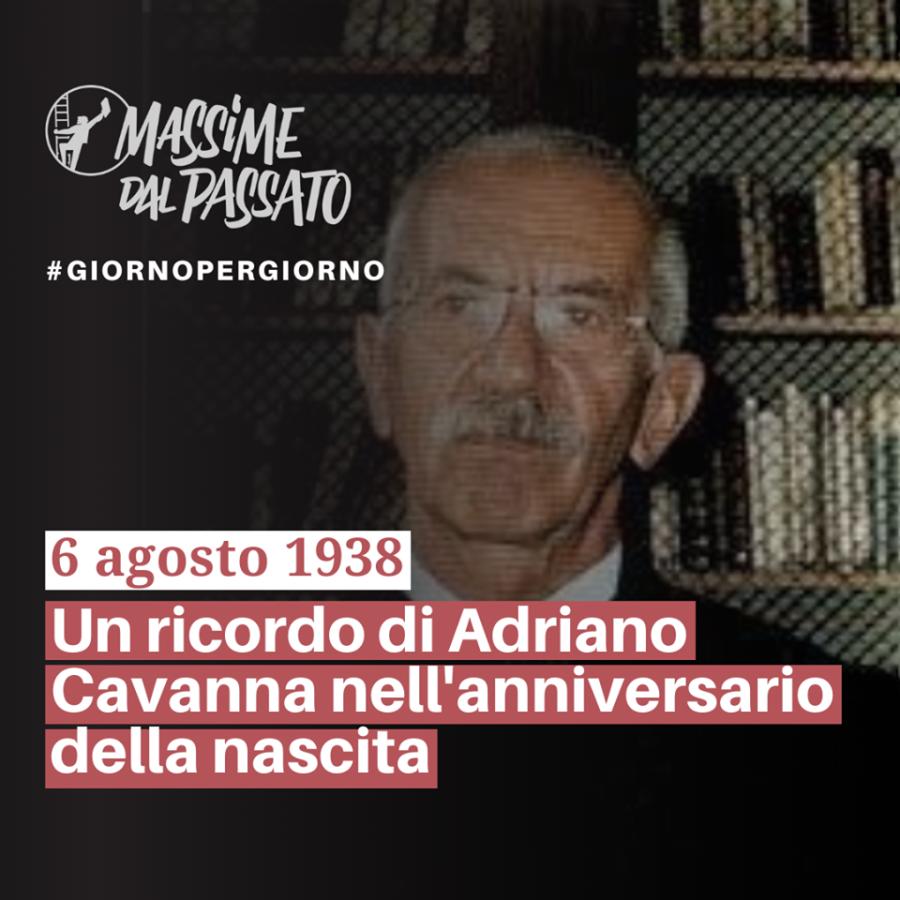 6 Agosto 1938 – Un ricordo di Adriano Cavanna nell'anniversario della nascita