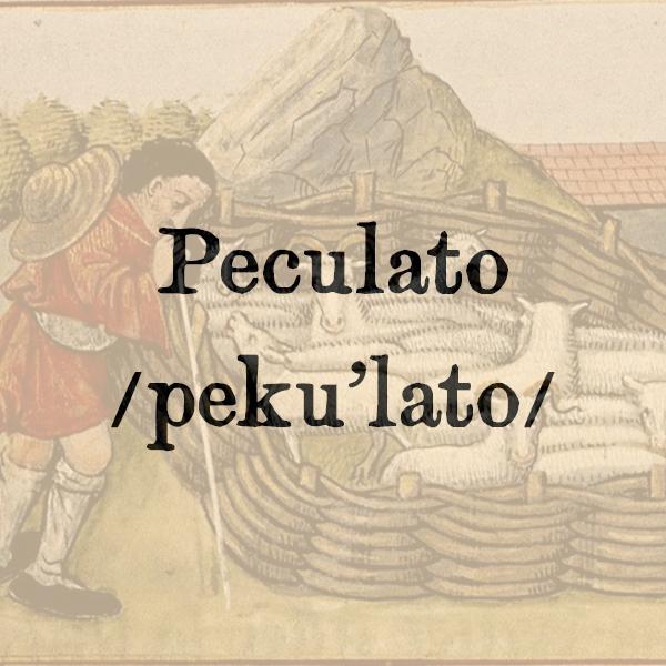 Etimologia di Peculato, s.m.