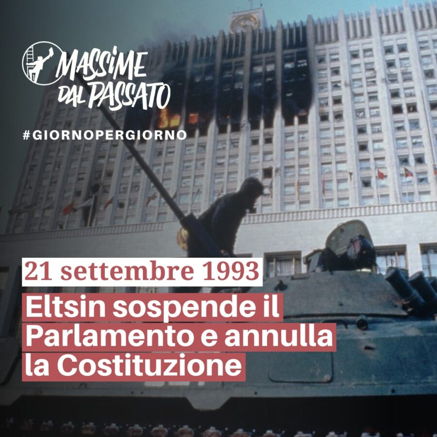 21 Settembre 1993 – Eltsin sospende il Parlamento e annulla la Costituzione