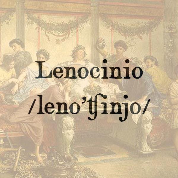 Etimologia di Lenocinio, s.m.