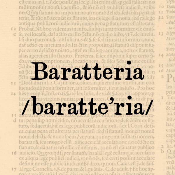 Etimologia di Baratteria, s.f.