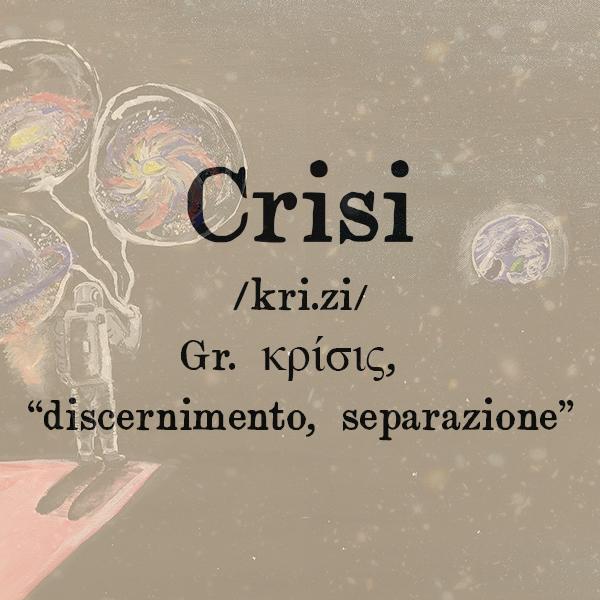 Etimologia di Crisi, s.f.