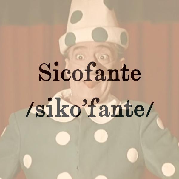Etimologia di Sicofante, s.m.