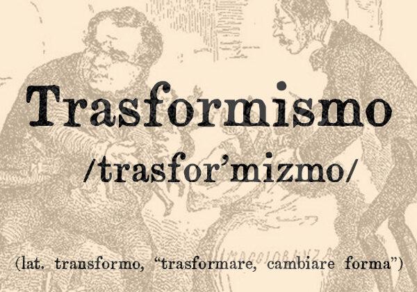 Trasformismo, s.m.