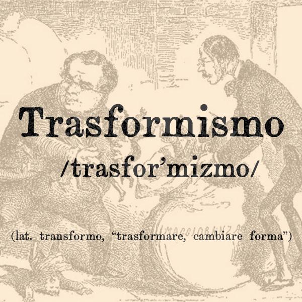 Etimologia di Trasformismo