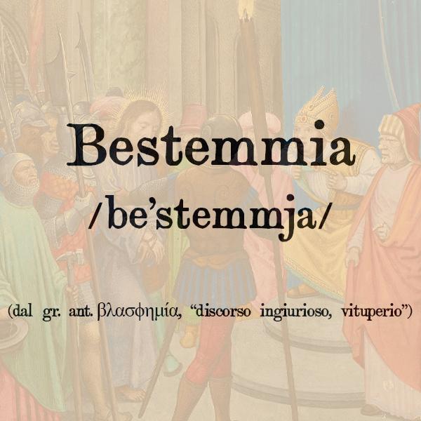 Etimologia di Bestemmia, s.f.