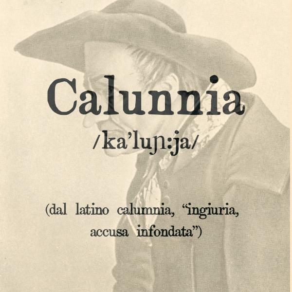 Etimologia di Calunnia, s.f.