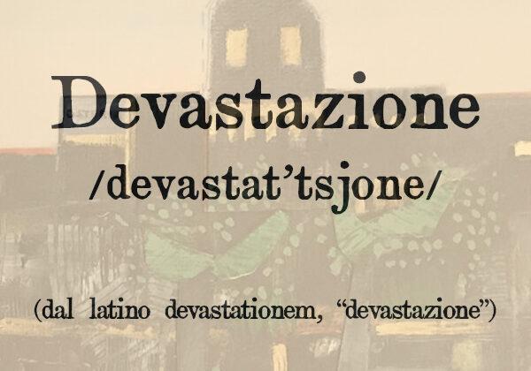 Devastazione, s.f.